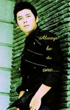 Always Be The One by MaryGraceDeJesus0