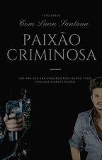 Paixão Criminosa by Taislopess