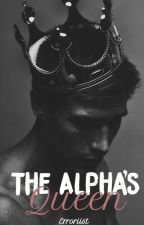 The Alpha's Queen by Erroriist