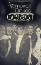 Gejagt || Vampire Diaries Fanfiction by Michellesophie7