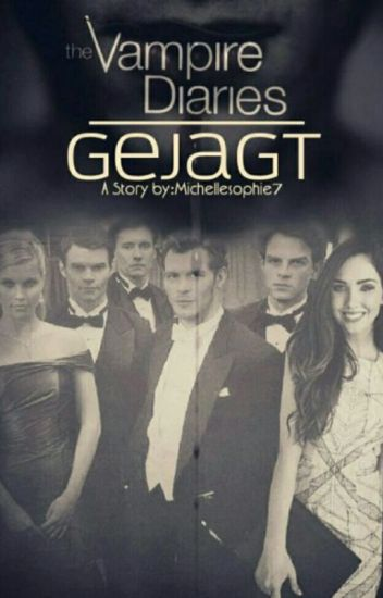 Gejagt || Vampire Diaries Fanfiction