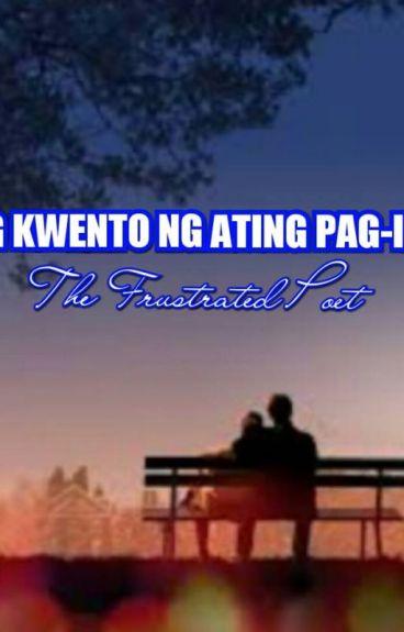 ANG KWENTO NG ATING PAG-IBIG by TheFrustratedPoet