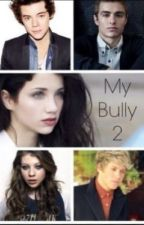 My bully 2 (AU) (One Direction fanfic) by fabulouis123