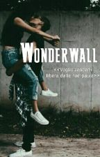 WONDERWALL by Arielgif