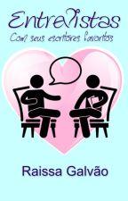 Entrevistas (Com seus escritores favoritos) by raissagalvao35