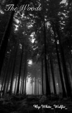 The Woods by White_Wolfie_