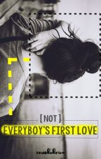 Not Every Boy's First Love by crowdedrina