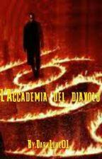 L'Accademia del Diavolo [PAUSA] by DarkLuke01