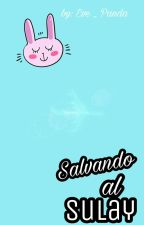 Salvando Al SuLay by Eve_Panda