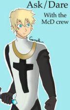 Ask The MCD Crew by xXGarroth_OkhasisXx