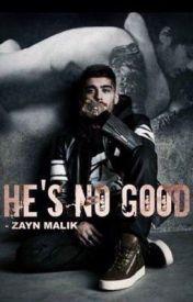 He's No Good - Zayn Malik by MalikIsSexy