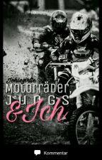 Motorräder, Jungs und Ich by Johigirlie