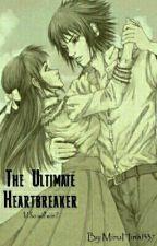The Ultimate Heartbreaker  by Takki_Zee13