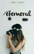 Efemeral (On Editing by febbyvionita_