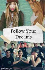 Follow Your Dreams (Magcon) by Xiomi_10