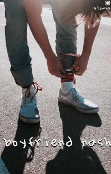 ✏️ boyfriend nash.