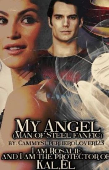 My Angel (Man Of Steel love story) Finished