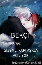 BEKÇİ (AKAKURO) by ShizayaLovers2236