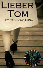 Lieber Tom by rainbow_luna
