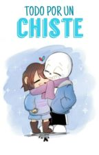 """Todo por un Chiste ~ Sans x Reader One-Shot"" by xBlueSansx"