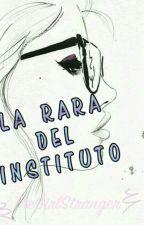 La Rara Del Instituto βοοκ #1 by TheGirlStranger20