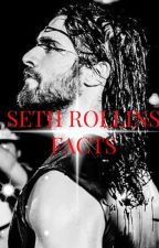 Seth Rollins Facts // WWE by selloutlunatic