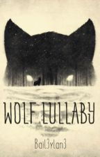 Wolf Lullaby by Bail3yLan3