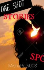ONE SHOT STORIES (SPG) BY:MISHAPOTS by Unexisted_MsUnknown