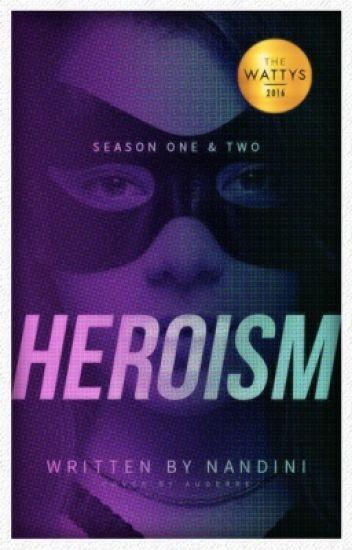 Heroism (WATTYS WINNER 2016)