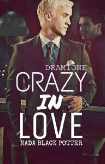 Crazy In Love |Dramione| [#HPAwards]