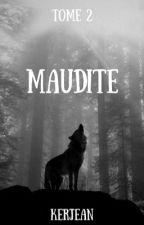 Maudite-Tome 2 by kerjean