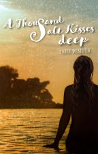 A Thousand Salt Kisses Deep (Book 5 of Salt Kisses Series) by Jos1eDemuth