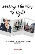 Seeking The Way To Light by MiriamAy