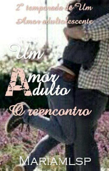 Um Amor Adulto - O Reencontro