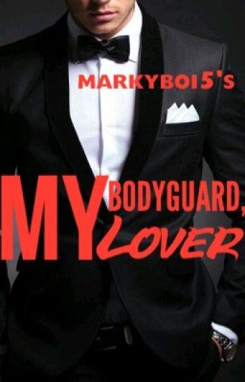 My Bodyguard, My Lover