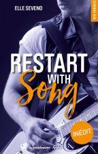 Restart with Song [Publié chez Hugo Poche] by ElleSeveno