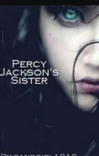 Percy Jackson's Sister. by bandgirl1019