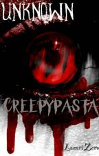 Unknown Creepypasta by LazariZero