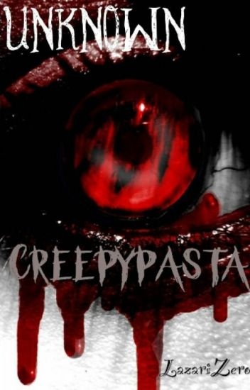 Unknown Creepypasta