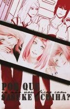 Porque Eu Não Vou Ficar Com Sasuke Uchiha by MissFleurDeLouis