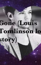 Gone(Louis Tomlinson love story) by LayneTouchet
