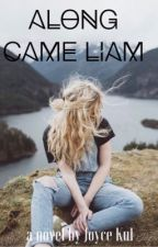 Along Came Liam  by undercover_overlover