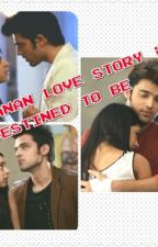 MANAN LOVE STORY DESTINED TO BE by mamta1907