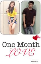One Month Love (COMPLETED) by mrspurin