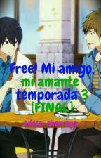 Free¡ Mi amigo, Mi amante 3 >w< (MakoHaru) by adasafujoshi