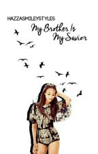 My Brother IS My Saviour(MBIMM Sequel) by HazzaSmileyStyles