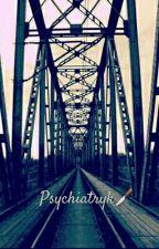 Psychiatryk  by Simbaaaaaaaaaaaaaaa