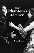 The Phantom's Admirer by druuudruuu