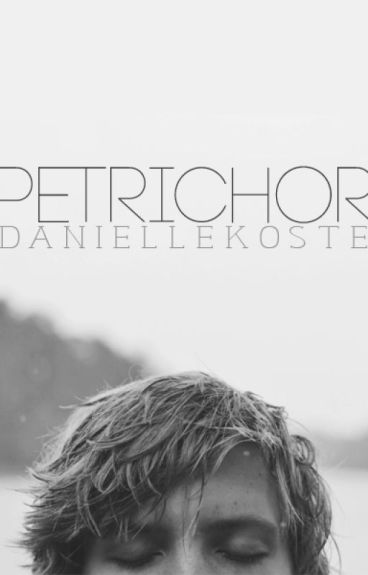 Petrichor (NOW UPDATING) by skinandbonesx