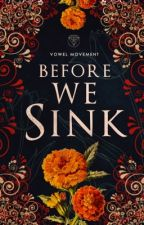 Before We Sink  by VowelMovement